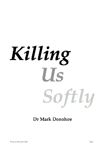 killing us softly documentary Media images affect all of us jean kilbourne is internationally recognized for her groundbreaking work on the image of women in advertising and for her critical.